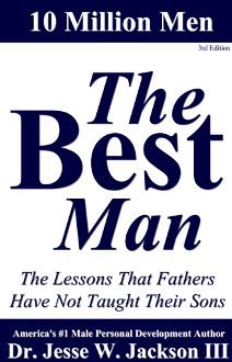 The Best Man! Lessons That Fathers Have Not Taught Their Sons